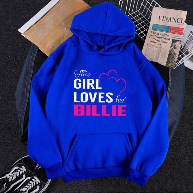 THIS GIRL LOVES HER BILLIE THEMED HOODIE (5 VARIAN)
