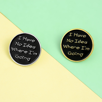 Funny Phrase Enamel Lapel Pins Where i am going? Fashion banner Brooches Badges Round Pins Wholesale Jewelry Gifts For Friends image