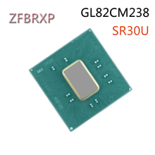 Free shipping 100% NEW Original GL82CM238 SR30U 19+ BGA chipset with ball IN STOCK For Laptop jinda ep1k100fc484 3n bga 484 15 free shipping in stock