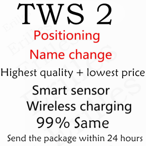 NEW TWS 2 with Positioning+Name Change Smart Sensor Wireless charging high quality free delivery Send packages within 24 hours