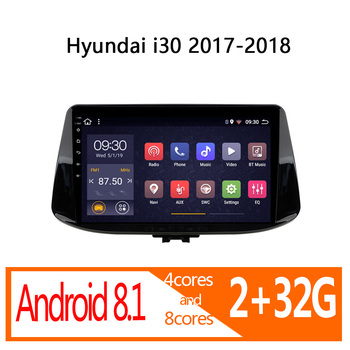 car radio for Hyundai i30 i 30 2017 2018 2G RAM 32G ROM android 8core autoradio coche audio auto stereo GPS navigator DVD player image