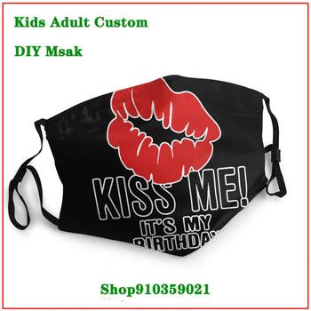Kiss Me It's My Birthday DIY masque adulte lavable mouthmask washable kids cloth face masks trendy pop