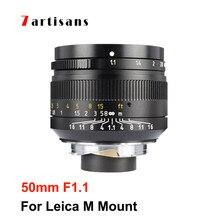7 artesãos Artesãos 7 50mm F1.1 Full Frame Lente Grande Abertura para Leica M Mount Camera M240 M3 M5 M6 M7 M8 M9 M9p M10