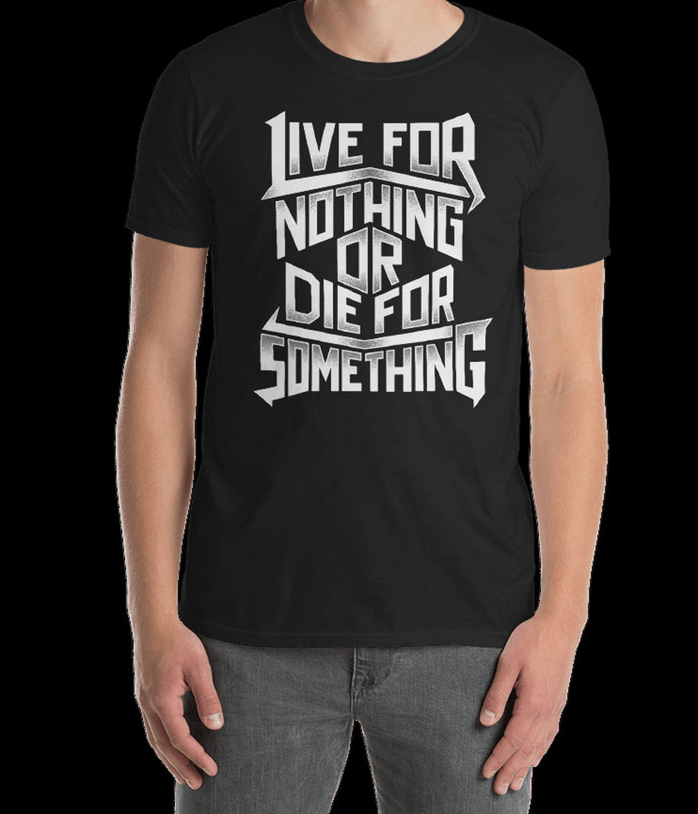 Live For Nothing Or Die For Something - Lettering Unisex T-ShirT-Shirt Cotton Gym Sportswear Tops Tee Shirt image