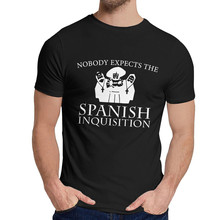 Male T-shirt Nobody Expects The Spanish Inquisition T Shirt Monty Python Nice Cotton 2021 O-neck Vintage Short Sleeve