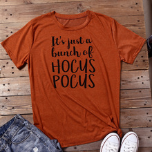 its Just A Bunch Of Hocus Pocus Halloween Women T-shirts Top  Ladies Festival Trendy Tops Harajuku Plus Size Graphic Tee Shirt