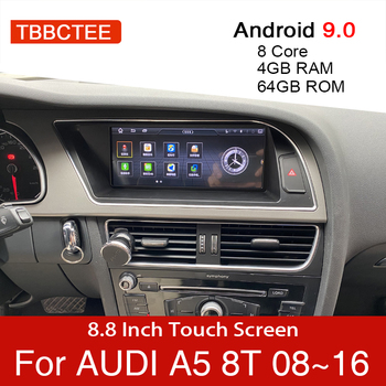 Android 9.0 4+64GB Car Multimedia Player For Audi A5 B8 8T 2008~2016 MMI 2G 3G GPS Navigation head unit stereo touch monitor dvd автомобильный компьютер greenyi 1024 600 android 4 4 audi a4 1 6g 1g ram dvd gps wifi 3g