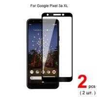 Per Google Pixel 3a XL protezione dello schermo del telefono in vetro temperato a copertura totale pellicola protettiva 2.5D 9H durezza