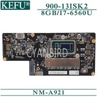Kefu NM-A921 original mainboard para lenovo yoga 900-13ik2 com 8gb-ram I7-6560U computador portátil placa-mãe