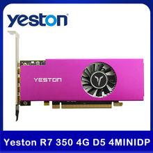 Yeston-tarjeta gráfica de 4 pantallas R7 350 4G D5 4 MINIDP, compatible con pantalla dividida, 4G/128bit/GDDR5 700/4500MHz, tarjeta de vídeo de escritorio de 4 MiniDP