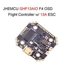JHEMCU – contrôleur de vol de course GHF13AIO Betaflight MPU6000 F4 OSD FPV avec ESC intégré 13A 4 en 1 sans balais pour pièces RC Drone