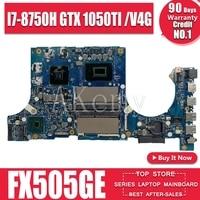 Akemy FX505GE Motherboard Für For Asus TUF Gaming FX505G FX505GE FX505GD 15 6 zoll Mainboard I7-8750H GTX 1050TI/V4GB GDDR5