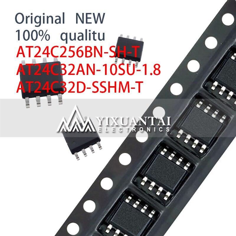 10pcs 100% NEW SOP8 SMD AT24C256BN-SH-T AT24C32AN-10SU-1.8 AT24C32D-SSHM-T  AT24C256 AT24C32D AT24C32A  24C256 24C32 SOIC-8