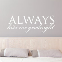 Bedroom Decoration  Always Kiss Me Goodnight Wall Sticker Master Headboard Modern Beauty Room Decor Fashion Poster W571