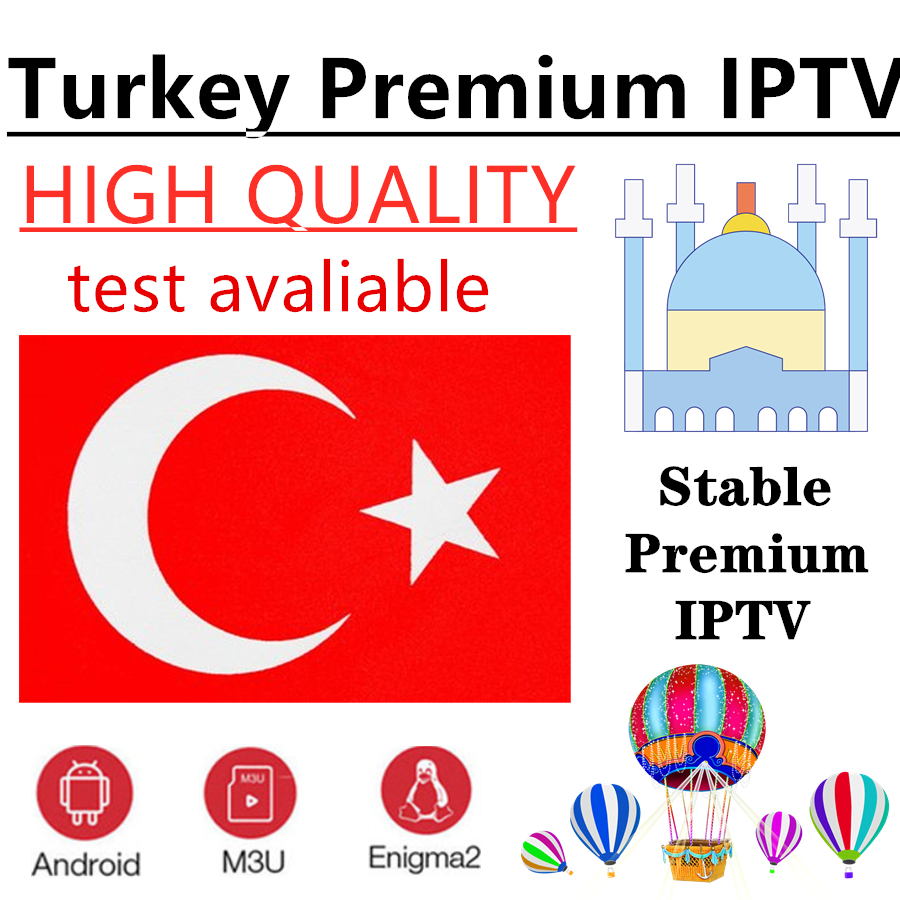 Premium High Quality Turkey Premium IPTV Support Android M3u Enigma2