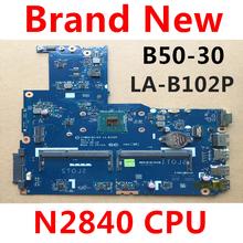 Nova ziwb0/b1/e0 LA B102P computador portátil placa mãe para lenovo b50 30 notebook para intel n2830 n2840 cpu (use ddr3l ram) teste ok