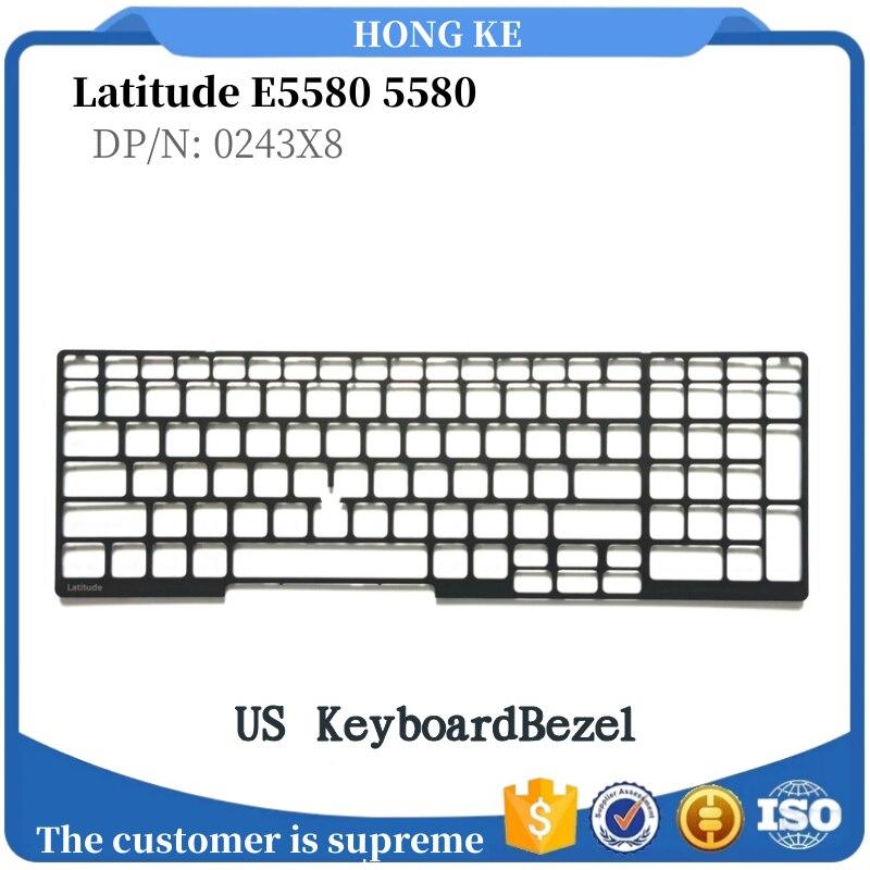 New US keyboard edge plastic keyboard frame truss trim Dell Latitude E5580 5580 DP/N:0243X8