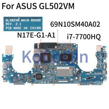 KoCoQin Laptop motherboard For ASUS GL502VM I7-7700HQ GTX1060 Mainboard 69N10SM40A02 REV:2.1 SR32Q N17E-G1-A1 tested