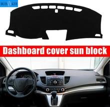 цена на Car Dashboard Cover For Honda CRV CR-V 2012 2013 2014 2015 2016 Dash Mat Pad Sun Shade Instrument Protective Carpet Accessories