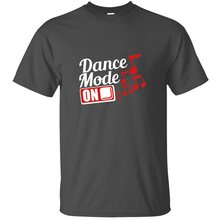 Dance Mode On Button Switch Dancing Party Celebrate T-Shirt Kawaii Gents Tshirts Plus Size S-5xl Unisex(China)