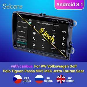 Seicane Android 8,1 автомобильный автомагнитола GPS для Фольксваген Гольф Поло Tiguan Passa MK5 MK6 Jetta Touran Seat CANBUS WIFI Mirror Link