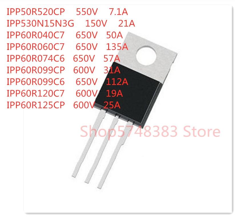 10PCS/LOT IPP50R520CP IPP530N15N3G IPP60R060C7 IPP60R040C7 IPP60R074C6 IPP60R099CP IPP60R099C6 IPP60