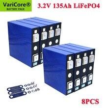 8PCS VariCore 3.2V 135Ah lifepo4 סוללה ליתיום ברזל פוספט LFP ליתיום שמש 4S 12v 24V 135ah תאים עבור EV הימי RV גולף