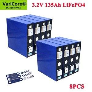Image 1 - 8PCS VariCore 3.2V 135Ah lifepo4 סוללה ליתיום ברזל פוספט LFP ליתיום שמש 4S 12v 24V 135ah תאים עבור EV הימי RV גולף