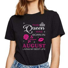 Tops T Shirt Women this queen was born in august Design Black Custom Female Tshirt(China)