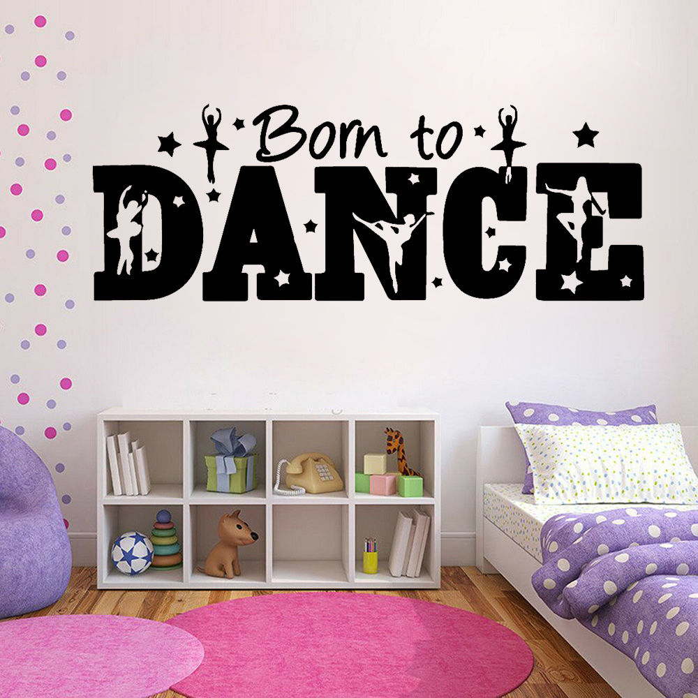 Dancer Quotes Wall Stickers Born To Dance Girs Bedroom Decor Vinyl Wall Decals Home Background Wall Decoration Wallpaper Z529 Wall Stickers Aliexpress