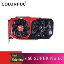 צבעוני GeForce GTX 1660 סופר NB 6G כרטיס גרפי 1785MHz GDDR6 6GB B192Bit חום פיזור משחקי GPU עבור שולחן העבודה
