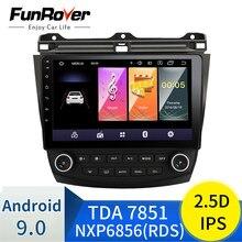Funrover 2.5D+IPS screen para Honda Accord 7 2003-2007 auto Radio Multimedia reproductor de vídeo navegación GPS Android 9,0 2 din radio android no dvd