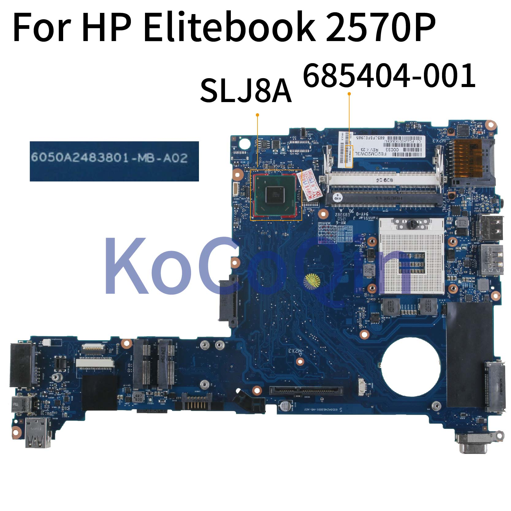 KoCoQin Laptop Motherboard For HP Elitebook 2570P Mainboard 685404-001 685404-501 6050A2483801-MA-A02 SLJ8A