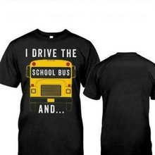 I Drive The School Bus And I'M Watching You Men T-Shirt Cotton S-3Xl 2 Sided Adu