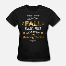 Men t shirt Hello Fall Boots Pies No Shaving Tights Autumn(1) tshirts Women-tshirt(China)