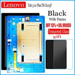 Сенсорный экран 10,1 дюйма с цифровым преобразователем в сборе, ЖК-дисплей для Lenovo Tab 3 10 Plus TB-X103F TB X103F TB X103, экранная панель