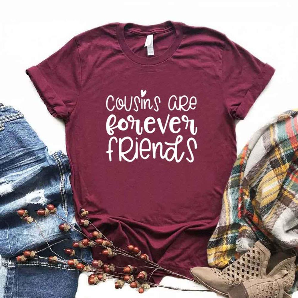 Cousins Are Forever Friends Print Women Tshirts Cotton Casual Funny T Shirt For Lady  Yong Girl Top Tee 6 Color Drop Ship NA-957