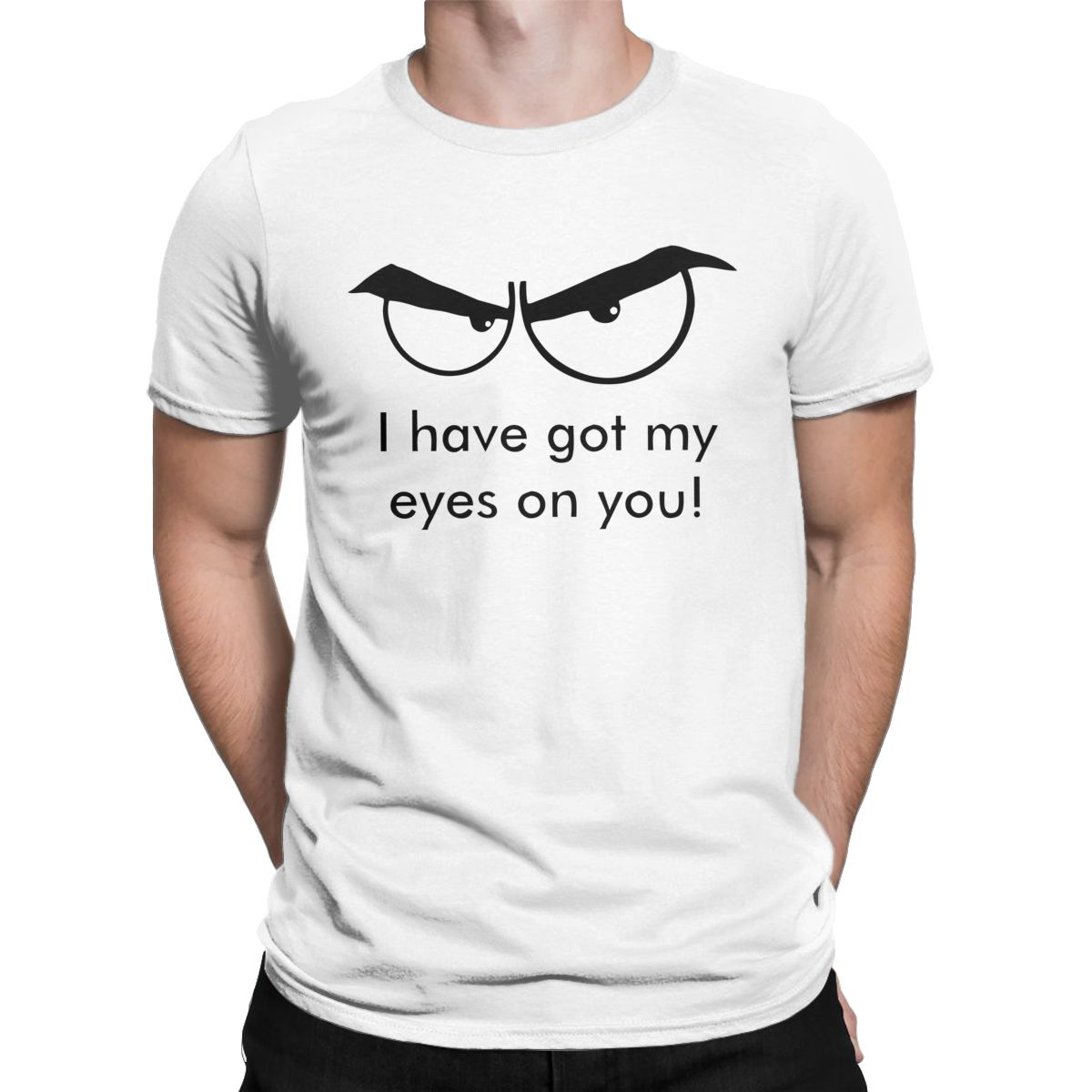 I Got My Eye On You Men T Shirt Funny <font><b>Suspicious</b></font> Novelty Tee Shirt Short Sleeve Crew Neck T-Shirt Pure Cotton Gift Idea Clothes image