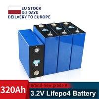 3.2V 320AH celle nuovissimo 48V Lifepo4 320AH batteria 310AH grado A 12V 24V batteria ricaricabile ue usa esente da tasse con barre bus