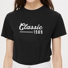 Funny Harajuku classic 1989 30th Birthday Women tshirt Cotton Casual Funny t shirt