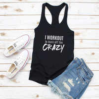Vest I WORKOUT to burn of the CRAZY Women Tank Top Letter Print Summer Cotton Funny Casual Sleeveless Tee