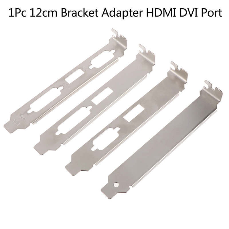 1Pc 12cm High Profile Bracket Adapter HDMI DVI VGA Port Full-Height Profile Bracket For Video Card Connector