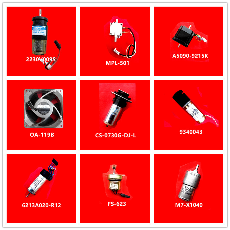 2230V009S| MPL-501| A5090-9215K| OA-119B| CS-0730G-DJ-L| 9340043| 6213A020-R12| FS-623| M7-X1040 Used