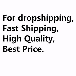 For Dropshipping,Welcome private letter cooperation,fast delivery,best price(China)