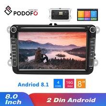 Podofo 2 דין אנדרואיד 8.1 רכב רדיו GPS מולטימדיה נגן עבור פולקסווגן/פולקסווגן/גולף/פאסאט/b7/b6/סקודה/סיאט/אוקטביה/פולו/Tiguan