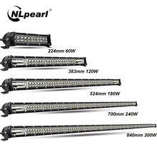 Nlpearl Light Bar/Work Light 60W 120W 180W 240W Super Slim LED Bar for Tractor 4X4 Offroad 4WD ATV Truck LED Work Light 12V 24V