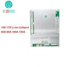 16S 17S Li ion Lifepo4 iyon lityum pil koruma levhası PC 60A 80A 100A 150A BMS paketleri denge 60V 48V