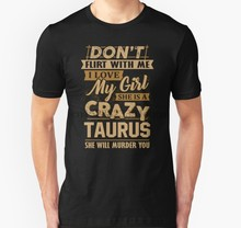 Men Short sleeve tshirt Dont Flirt With Me I Love My Girl She Is A Crazy Taurus T Shirt Women t-shirt(China)