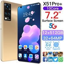 Global Version X51Pro+ 7.2Inch Smartphone 10 Core 6800Mah 12+512GB 32+64MP Support Face Unlock Dual SIM 5G Network Mobile Phone