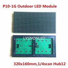 Sprzedaż bezpośrednia P10 zielony na zewnątrz kolorowy moduł wyświetlacza Led 320x160mm, o wysokiej jasności Dip LED Panel